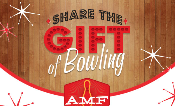 SHARE THE GIFT OF BOWLING